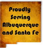 Proudly Serving Albuquerque and Santa Fe
